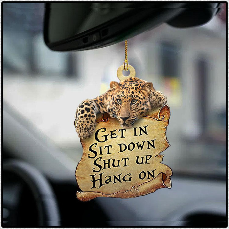 Leopard Get In Sit Down Shut Up Hang On Ornament12