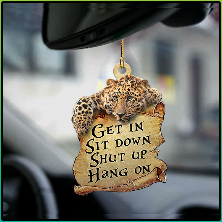 Leopard Get In Sit Down Shut Up Hang On Ornament3