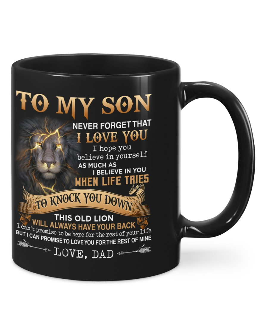 Lion To My Son Never Forget That I Love You I Hope You Believe In Yourself As Muck As I Believe In You When Life Tries Mug4