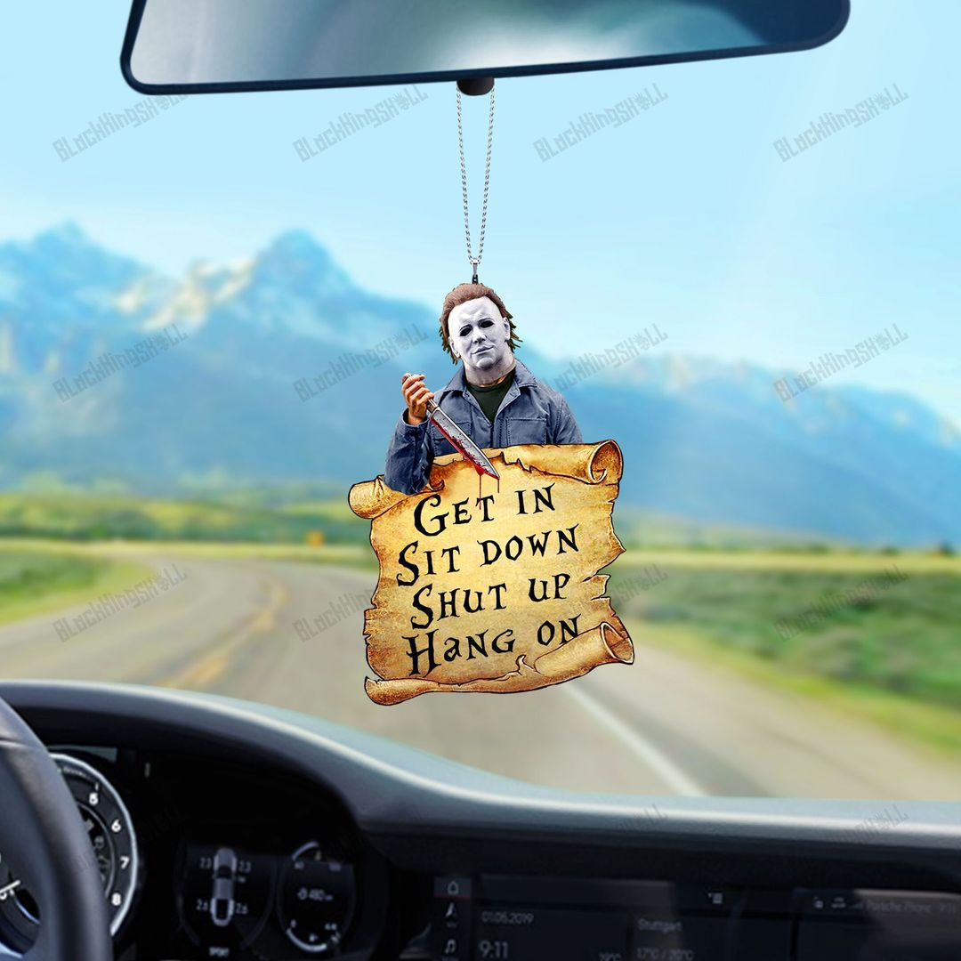 Michael Myers Get In Sit Down Shut Up Hang On Ornament