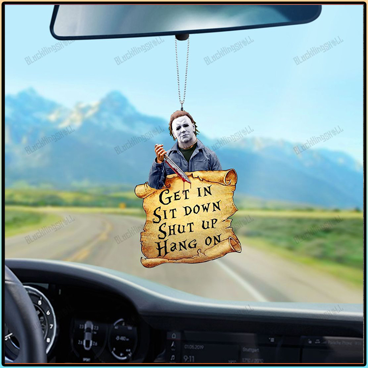 Michael Myers Get In Sit Down Shut Up Hang On Ornament2