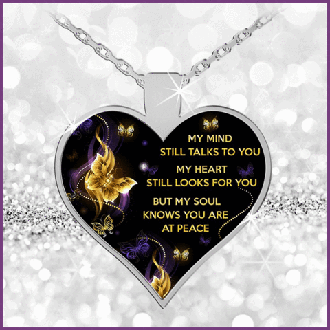 My Mind Still Talks To You My Heart Still Looks For You But My Soul Knows You Are At Peace Necklace With Mind Heart And Soul Inscription1