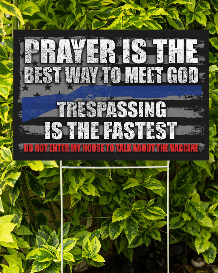Prayer Is The Best Way To Meet God Trespassing Is The Fastest Yard Signs3 1