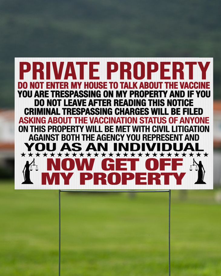 Private Property Do Not Enter My House To Talk About The Vaccine Yard Sign2