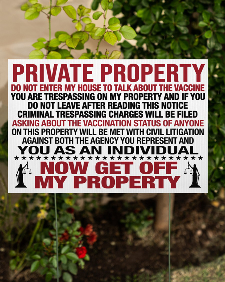 Private Property Do Not Enter My House To Talk About The Vaccine Yard Sign3
