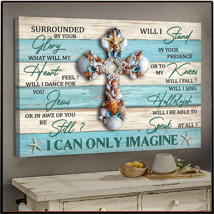 Seashell Cross Surrounded By Your Glory What Will My Heart Feel Will I Dance For You I Can Only Imagine Canvas2