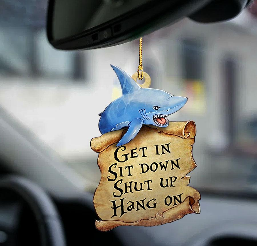 Shark get in sit down shut up hang on ornament