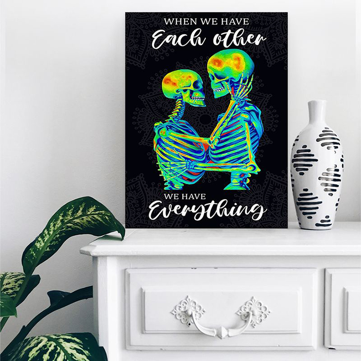 Skleton When We Have Each Other We Have Everything Canvas2