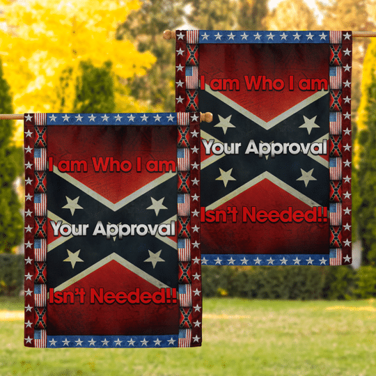 Southern I am Who I am Your Approval Isnt Needed Flag1