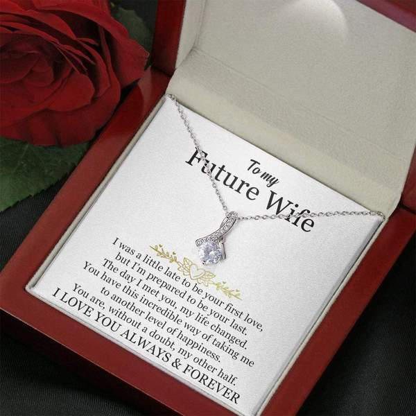To My Future Wife I Love You I was a little late to be your first love knot Necklace2 1