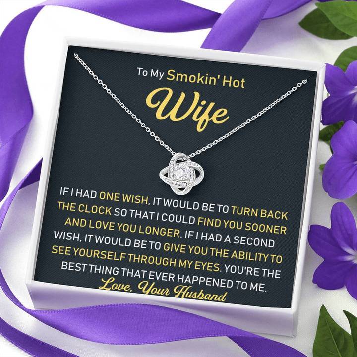 To My Smokin Hot Wife If I had one wish I would be to turn back the clock knot necklace2