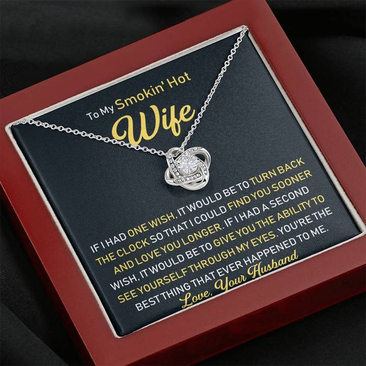 To My Smokin Hot Wife If I had one wish I would be to turn back the clock knot necklace3