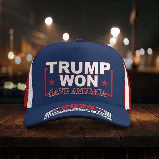 Trump Won Save American 2024 Make Votes Count Again Cap4
