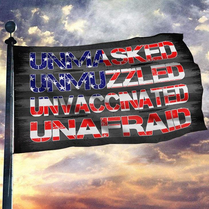 Unmasker Unmuzzled Unvaccinated Unafraid Flag 1