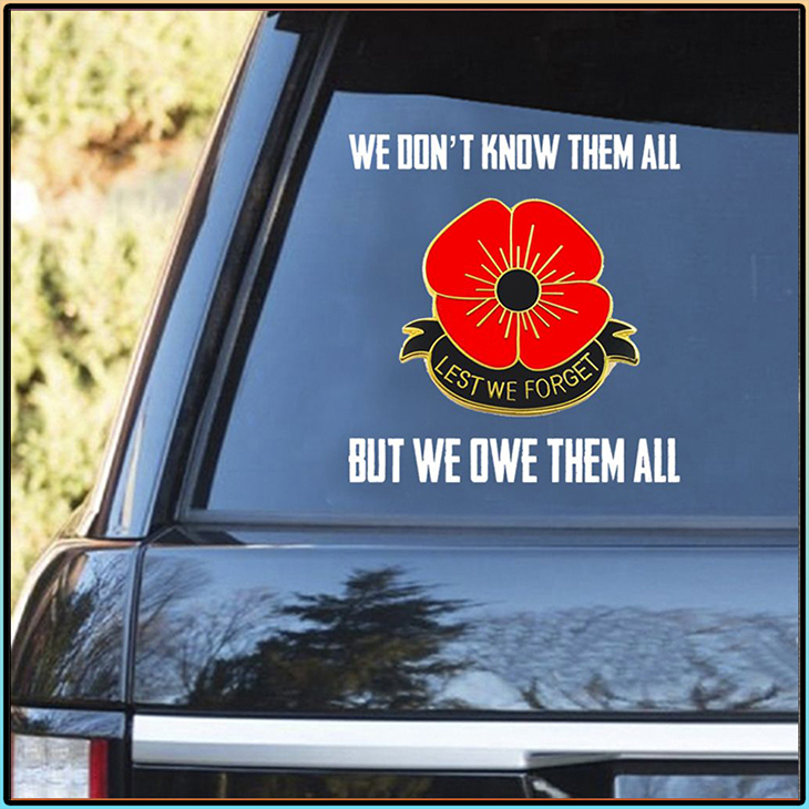 We Dont Know Them All But We Owe Them All Decal 3