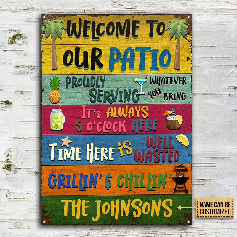 Welcome To Our Patio Proudly Serving Whatever You Bring Metal Signs2