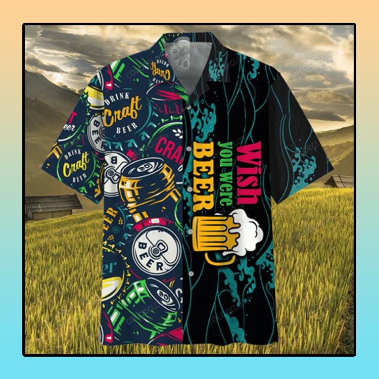 Wish you were Beer hawaiian shirt4