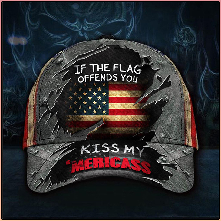 American Flag If The Flag Offends You Kiss My Mericass Cap3 1