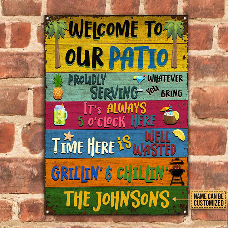 Welcome To Our Patio Proudly Serving Whatever You Bring Custom Name Metal Sign1
