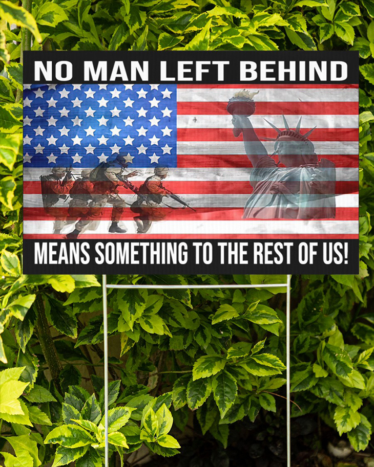 American Flag No Man Left Behind Means Something To The Rest Of Us Yard Sign1