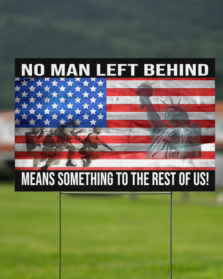 American Flag No Man Left Behind Means Something To The Rest Of Us Yard Sign2