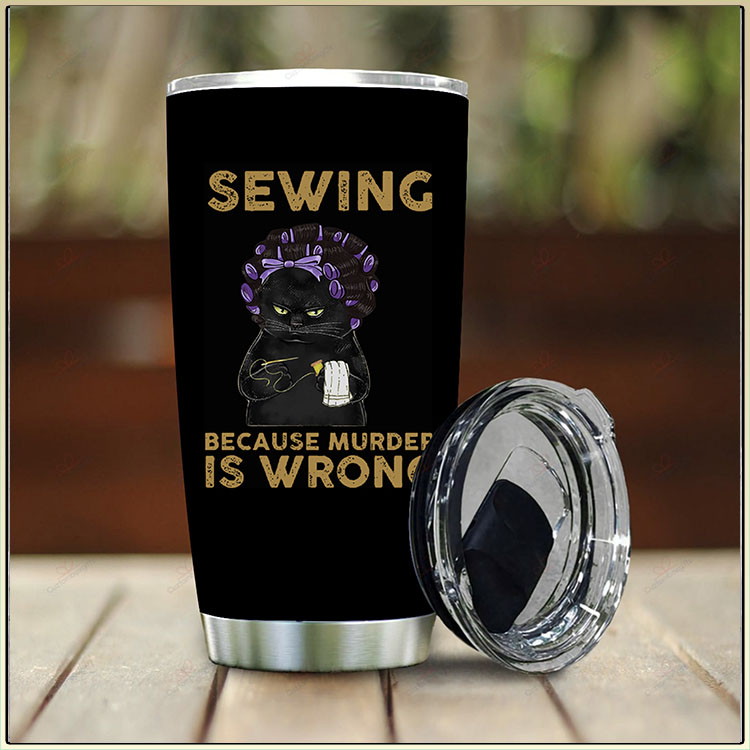 Black Cat Sewing Because Murdef Is Wrong Tumbler1