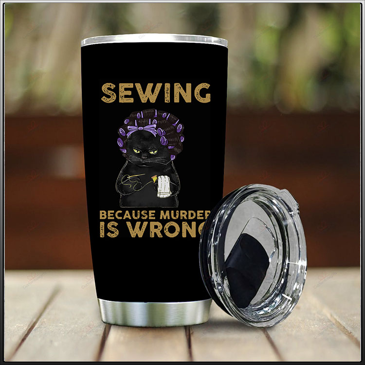 Black Cat Sewing Because Murdef Is Wrong Tumbler2