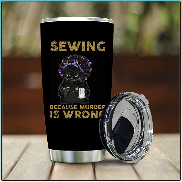 Black Cat Sewing Because Murdef Is Wrong Tumbler3